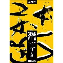 Gran via, 2nde, LV2 : Guide pédagogique