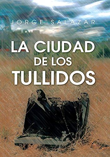 La Ciudad De Los Tullidos por Jorge Salazar