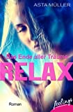 Relax - Das Ende aller Träume: Roman