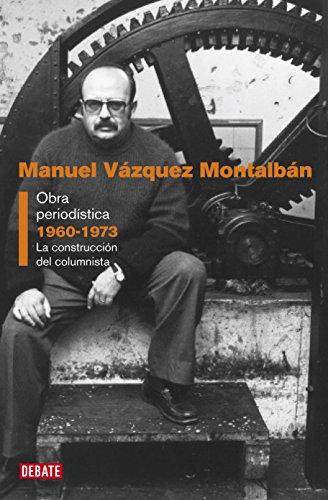 Obra periodística 1960-1973: La construcción del columnista