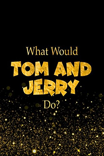 What Would Tom and Jerry Do?: Looney Tunes Characters Designer Notebook