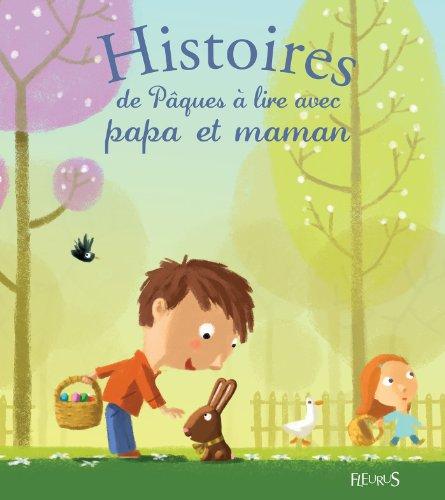 Histoires de Pâques à lire avec papa et maman (Histoires à lire avec papa et maman) par  Charlotte Grossetête
