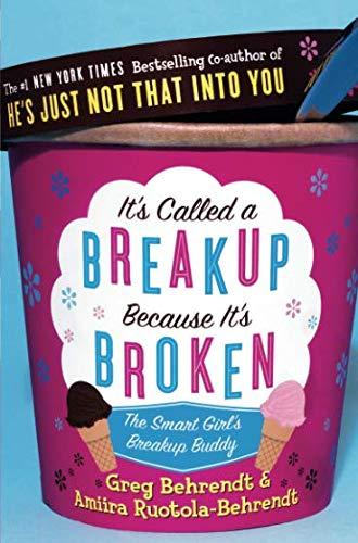 It's Called a Breakup Because It's Broken: The Smart Girl's Breakup Buddy por Greg Behrendt