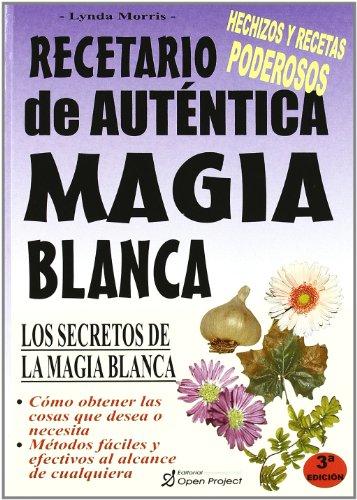 Recetario de autentica magia Blanca