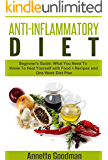 Anti Inflammatory Diet: Beginner's Guide: What You Need To Know To Heal Yourself with Food + Recipes + One Week Diet Plan (Weight Loss Plan Series Book 5) (English Edition)