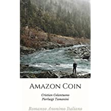 Amazon Coin: Romanzo Anonimo Italiano