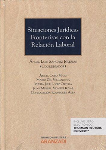 Situaciones jurídicas fronterizas con la relación laboral (Gran Tratado)