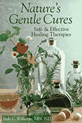 Nature's Gentle Cures: Safe and Effective Healing Therapies by Jude C. Williams (1997-07-02)