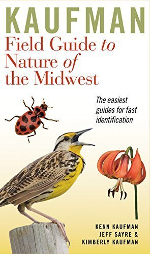 Kaufman Field Guide to Nature of the Midwest (Kaufman Field Guides) by Kenn Kaufman (2015-05-05)