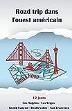 Itinéraire d'un Road Trip dans l'Ouest américain: en couleurs