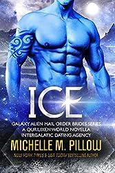 Ice: A Qurilixen World Novella: Intergalactic Dating Agency (Galaxy Alien Mail Order Brides Book 4)