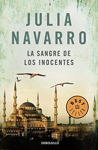 La sangre de los inocentes (BEST SELLER) por Julia Navarro
