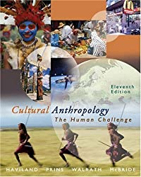 Thomson Advantage Books: Cultural Anthropology: The Human Challenge: With Infotrac