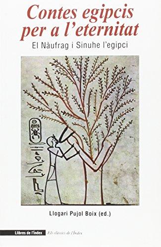 Contes egipcis per a l'eternitat: El nàufrag i Sinuhe l'egipci (Els Clàssics de l'Índex)
