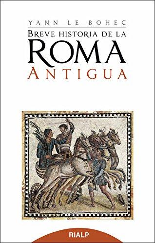 Breve Historia De La Roma Antigua (Bolsillo) por Yann le Bohec