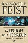 La Guerre des démons, Tome 1 : La légion de la terreur par Feist