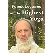 Forest Lectures on the Highest Yoga (English Edition)