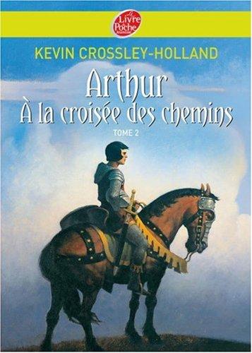 Arthur, Tome 2 : Arthur  la croise des chemins