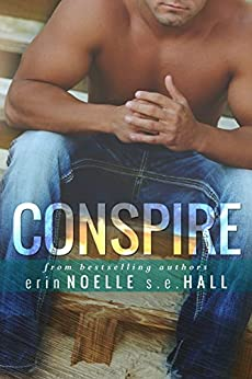 Conspire by [Hall, SE, Noelle, Erin]