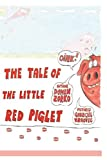 THE TALE OF THE LITTLE RED PIGLET
