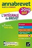 Annales Annabrevet 2019 L'intégrale du nouveau brevet 3e: pour se préparer aux 4 épreuves écrites et à l'épreuve orale...