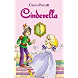 Cinderella. An Illustrated Classic Fairy Tale for Kids by Charles Perrault (Excellent for Bedtime & Young Readers) (English Edition)