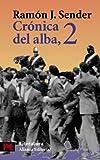 Crónica del alba, 2 (El Libro De Bolsillo - Literatura)
