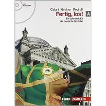 Fertig, los! Ein lehrwerk fur die deutsche spache. Per le Scuole superiori. Con CD Audio. Con espansione online: 1