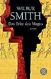Das Erbe des Magus: Roman - Wilbur Smith