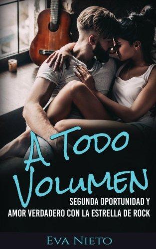 A Todo Volumen: Segunda Oportunidad y Amor Verdadero con la Estrella de Rock: Volume 1 (Novela Romántica y Erótica en Español)