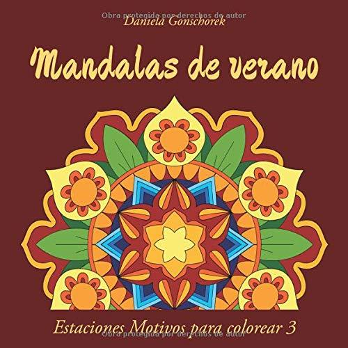 Mandalas de verano: Un libro para colorear para adultos (Estaciones Motivos para colorear)