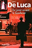 jour avant le bonheur (Le) : roman | De Luca, Erri (1950-....). Auteur