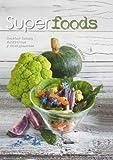 Superfoods. Recetas sanas, nutritivas y energizantes