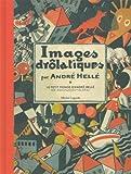 Images drôlatiques : Le petit monde d'André Hellé