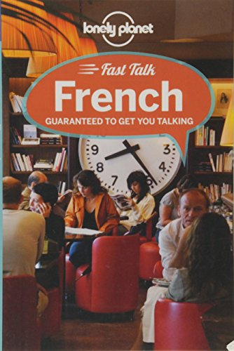 Lonely Planet Fast Talk French (Phrasebook) por Lonely Planet