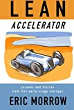Telecharger Livres Lean Accelerator Lessons and Stories from five early stage startups by Eric Morrow 2014 12 14 (PDF,EPUB,MOBI) gratuits en Francaise