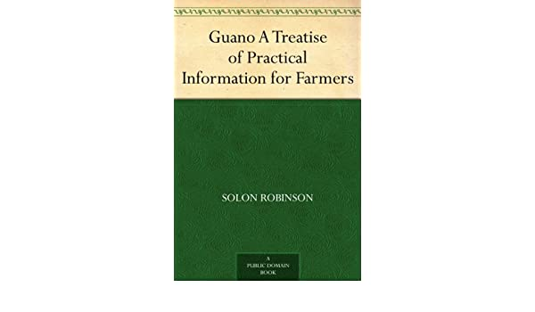 Guano A Treatise of Practical Information for Farmers
