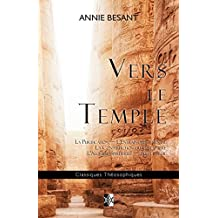 Vers le Temple: Purification — Mental — Caractère —  Alchimie — Seuil: Volume 32 (Classiques Théosophiques)