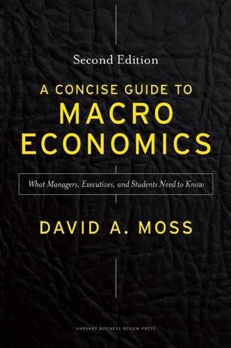Concise Guide to Macroeconomics: What Managers, Executives, and Students Need to Know
