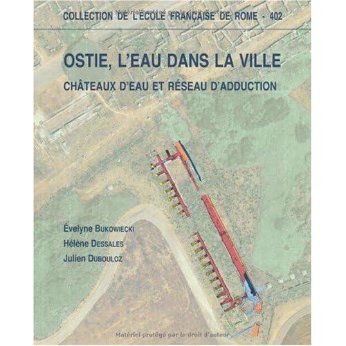 Ostie, l'eau dans la ville : Châteaux d'eau et réseau d'adduction