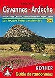 Cévennes Ardèche (Cevennen Ardèche - französische Ausgabe): Avec les Grands Causses, le Massif de lAigoual et le Mon