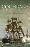 Cochrane: The Story of Britannia's Sea Wolf (CASSELL MILITARY PAPERBACKS)