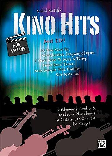 Kino Hits für Violine (mit CD): 12 Filmmusik Combo- & Orchester Play-alongs in Spitzen-CD-Qualität für Violine