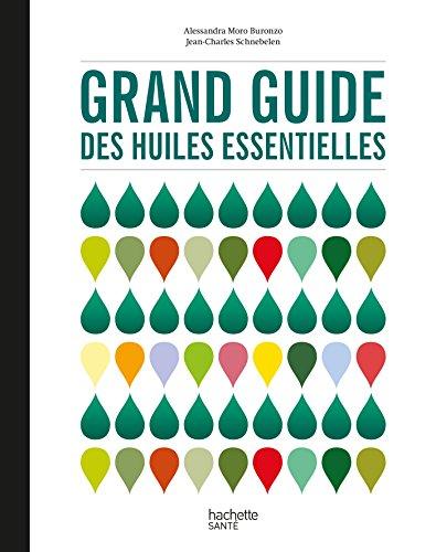Grand guide des huiles essentielles par Jean-Charles Schnebelen