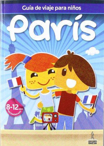 Guías de viajes para niños París (Guia De Viaje Para Niños) por Mario Guindel