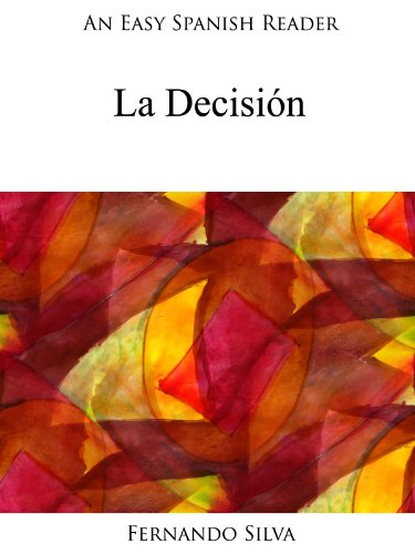 An Easy Spanish Reader: La Decisión (Easy Spanish Readers nº 15) por Fernando Silva