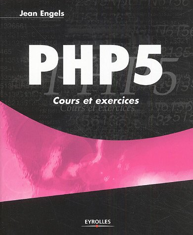 PHP 5 : Cours et exercices