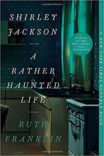 Shirley Jackson: A Rather Haunted Life por Ruth Franklin