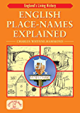 English Place-Names Explained: Their Origins and Meaning (England's Living History)