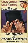 Old Jeep et Marcassin : Le crime est pour demain par Priollet